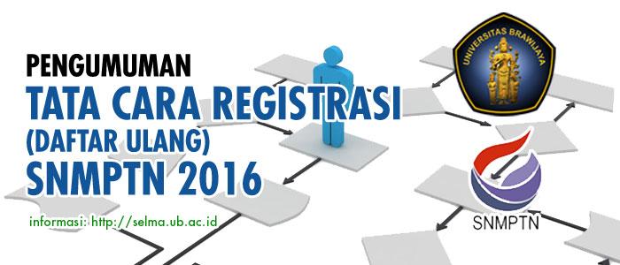 Pengumuman Tata Cara Registrasi (Daftar Ulang) SNMPTN Tahun 2016