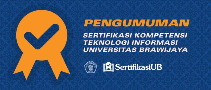 Pengumuman Sertifikasi Kompetensi Teknologi Informasi Universitas Brawijaya