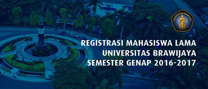 Registrasi Mahasiswa Lama Universitas Brawijaya Semester Genap 2016-2017